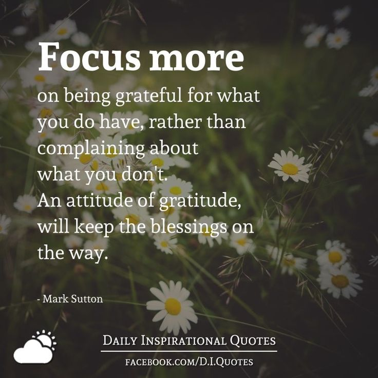 Be Grateful Quotes Best Life Quotes And Words To Live By Focus More On Being Grateful For