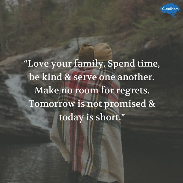 Life Quotes And Words To Live By Love Your Family Spend Time Be