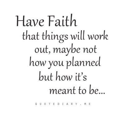 Have Faith Quotes Life Quotes & Inspiration : Have Faith That Things Will Work Out  Have Faith Quotes