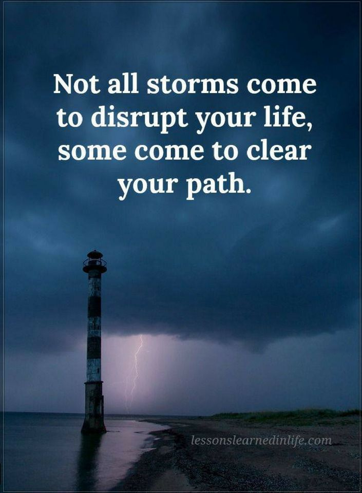 Wisdom Quotes Quotes Not All Storms Come To Disrupt Your Life