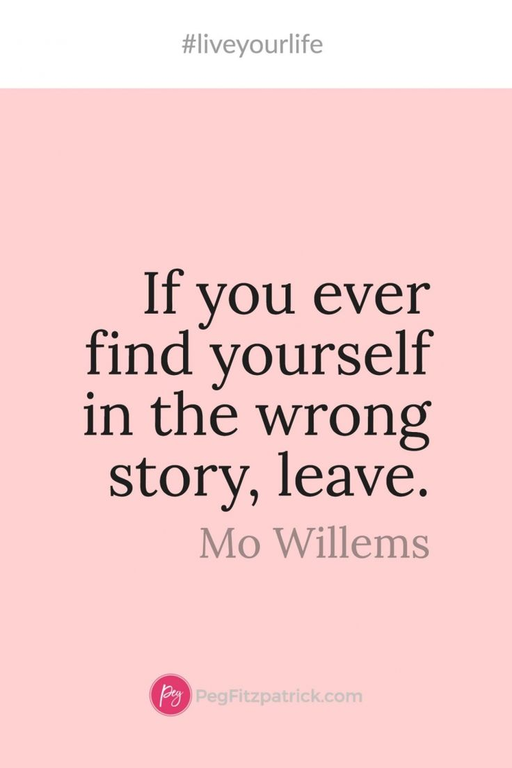 If you ever find yourself in the wrong story leave