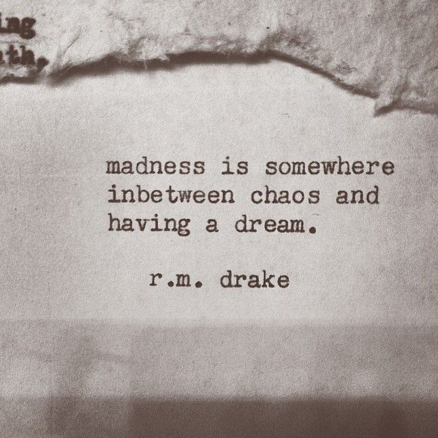 Life Quotes And Words To Live By Madness R M Drake Omg