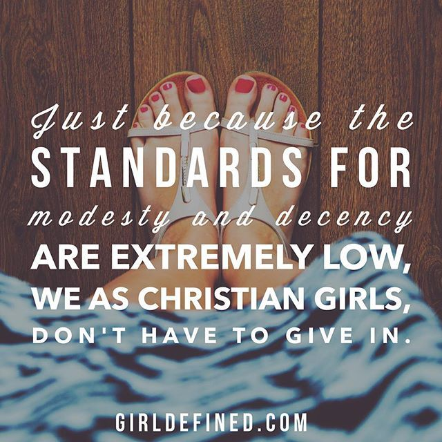 Life Quotes Inspiration Just Because The Standards For Modesty