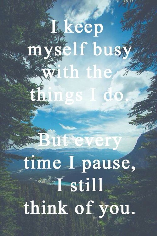 Missing Quotes I Keep Myself Busy With The Things I Do But Every
