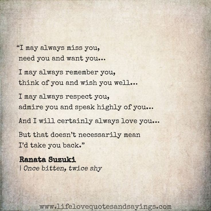 "I Got Him Back Quotes: Missing You Quotes : ""I Will Certainly Always Love You…But"