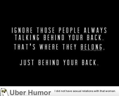 Ignore People Talking Behind Your Back Omg Quotes Your Daily