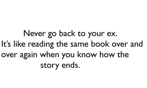 Missing Quotes Never Go Back To Your Ex It's Like Reading The Amazing Quotes About Your Ex