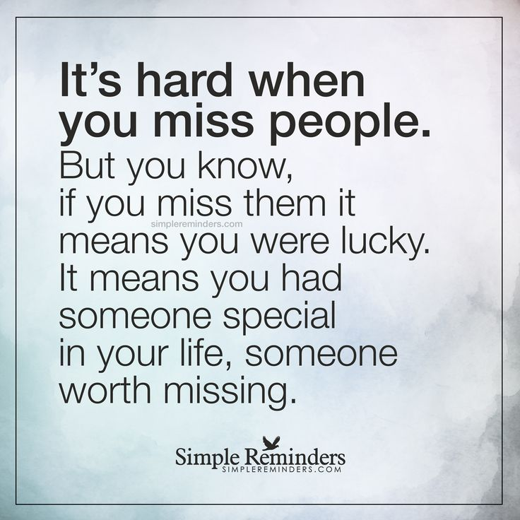 Missing Quotes Someone Special Its Hard When You Miss People But