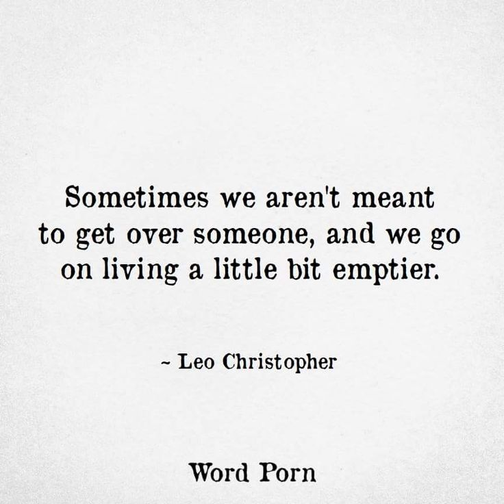 Missing Quotes Sometimes We Arent Meant To Get Over Someone Omg