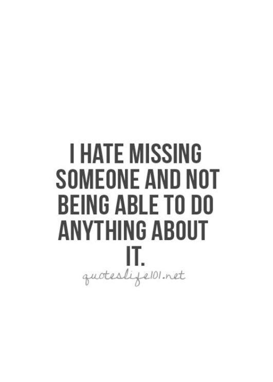 Missing You Quotes : I Miss You And Missing Someone Quotes