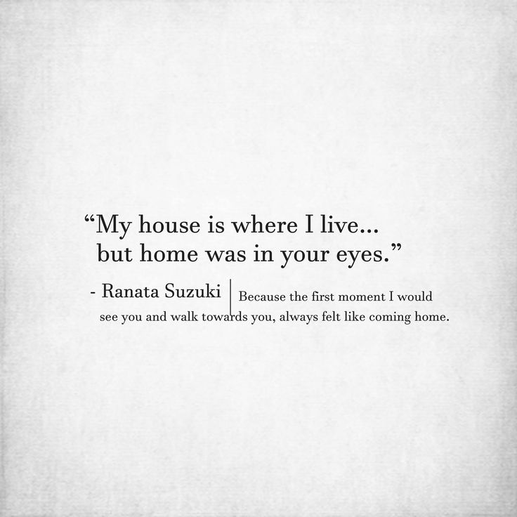 "Missing You Quotes : ""My house is where I live… but home was ..."