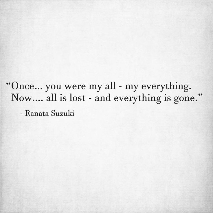 "Missing You Quotes : ""Once… You Were My All"