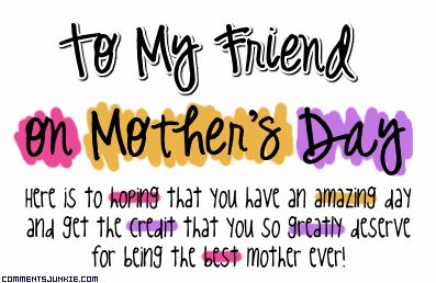 Mothers day quotes happy mothers day to my friends mothers day as the quote says description happy mothers day to my friends m4hsunfo