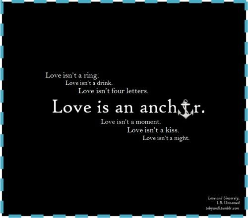 Quotes About Wedding Love Love Is An Anchor Omg Quotes Your