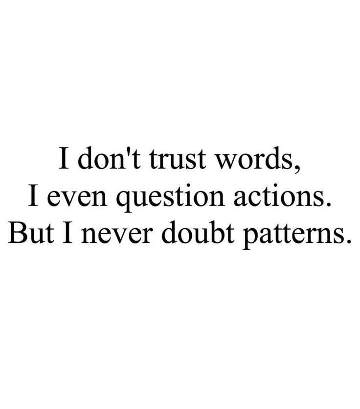Trust Quotes I Dont Trust Words I Even Question Actions But I