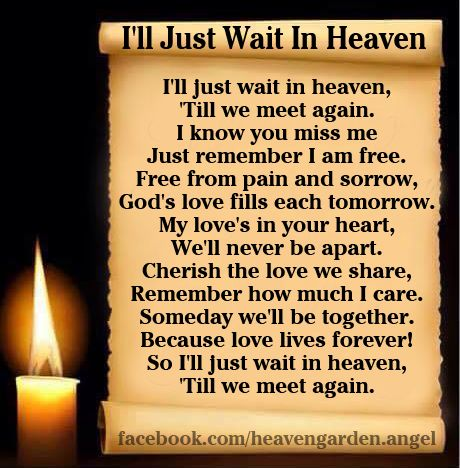 Missing You Quotes Memorial Poems Ill Just Wait In Heaven