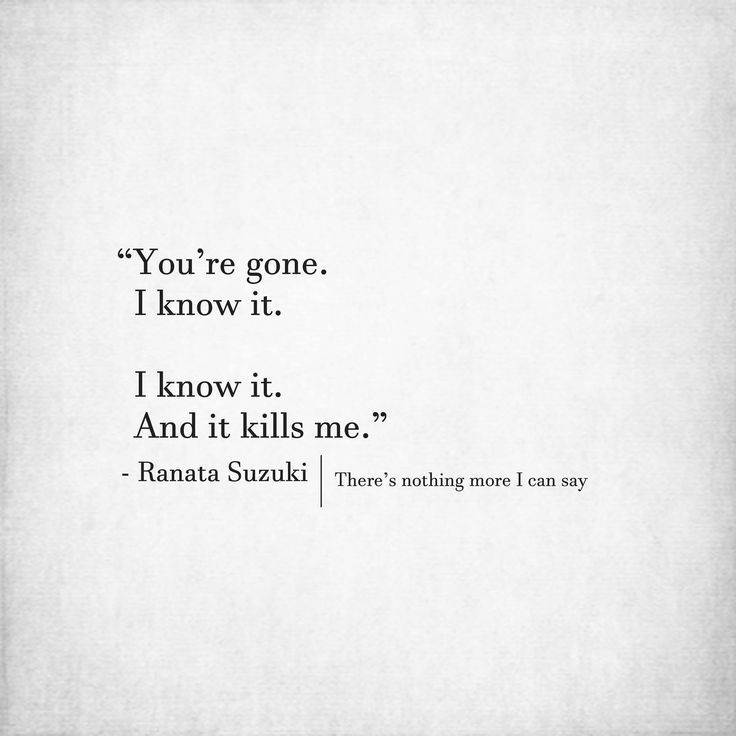 You Quotes | Missing You Quotes Quotes About Missing You Re Gone I Know It