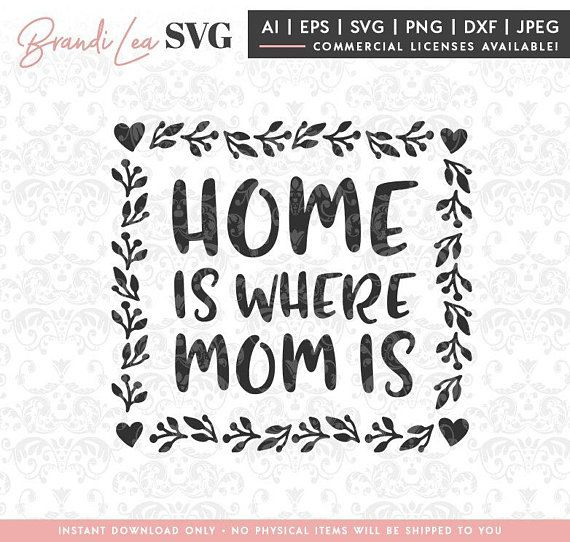 Free Welcome to poppy shine design! Mother S Day Quotes Home Is Where Mom Is Svg Mother Mom Svg Mothers Day Dxf Eps Quote Svg Cut Omg Quotes Your Daily Dose Of Motivation Positivity Quotes SVG, PNG, EPS, DXF File