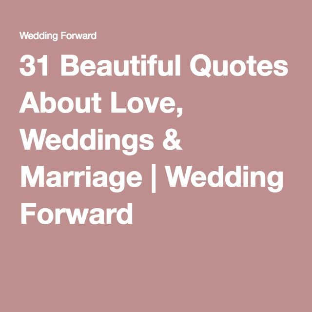 Quote About Wedding : 31 Beautiful Quotes About Love