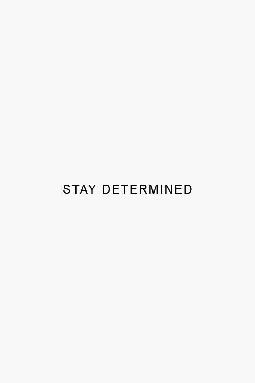 Determined Quotes | Wisdom Quotes Stay Determined Omg Quotes Your Daily Dose Of