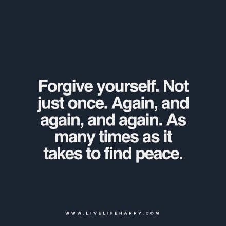 Inspirational Positive Life Quotes Forgive Yourself Not Just