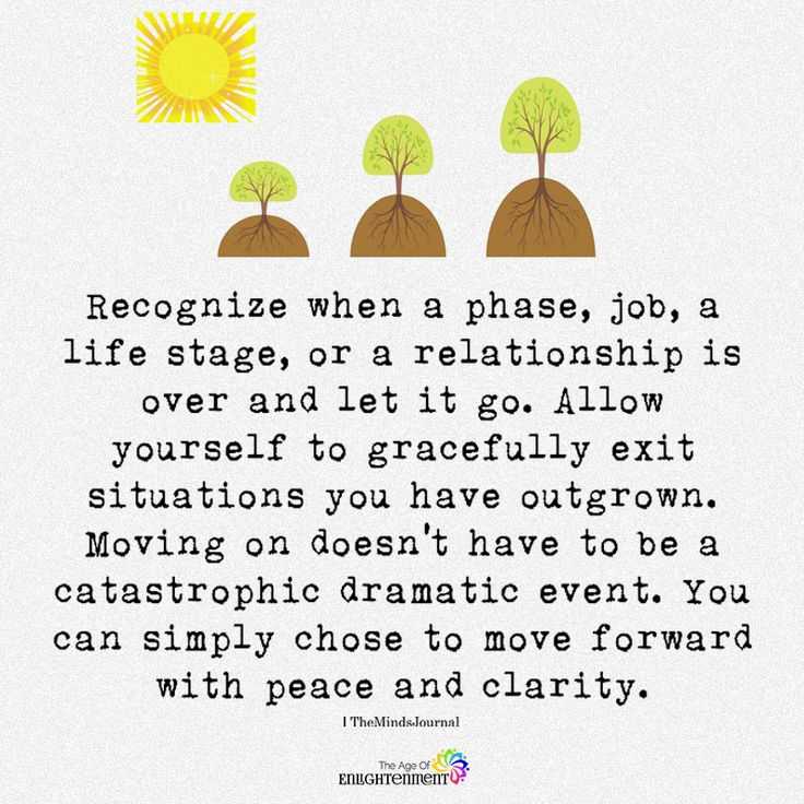 Quotes When A Relationship Is Over: Wisdom Quotes : Recognize When A Phase, Job, A Life Stage