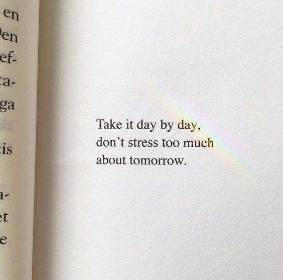 "Wisdom Quotes : ""Take it day by day. Don\'t stress too much ..."