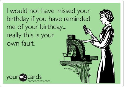 As The Quote Says Description Funny Belated Birthday Ecards