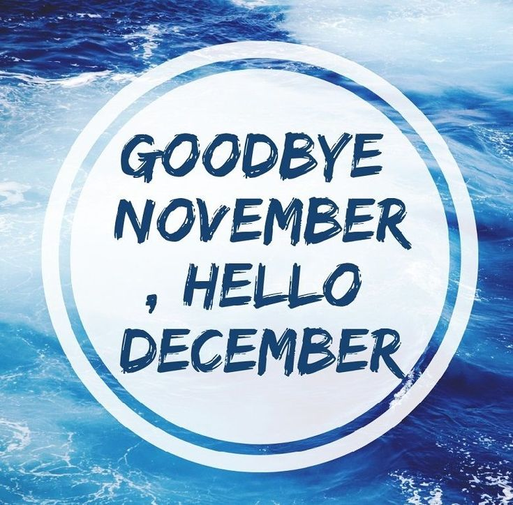 Hello December Goodbye November Hello December Wallpaper With