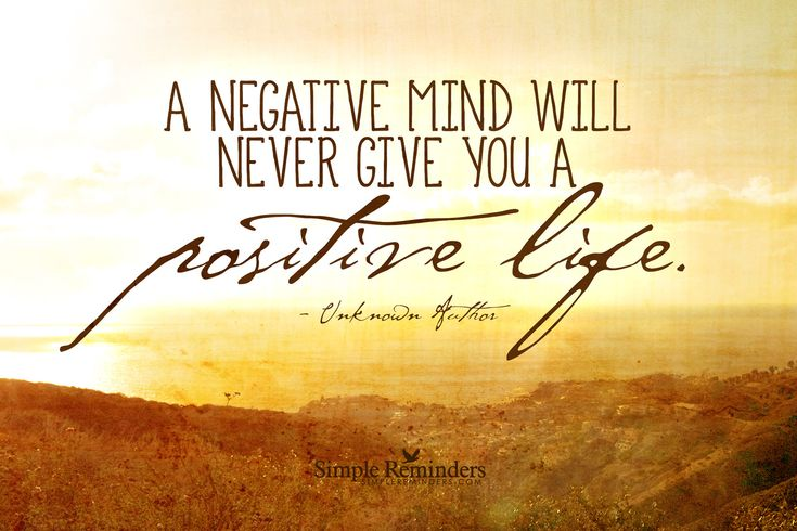 Inspirational Positive Life Quotes A Negative Mind Will Never