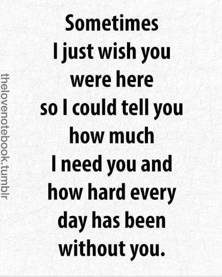 Missing Quotes : Every day i wish you were here and that you ...