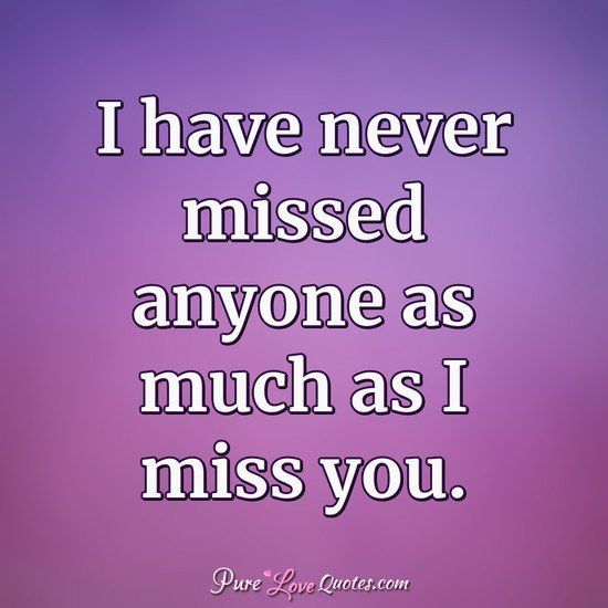Love Pure Quotes: Missing Quotes : Love Quotes From PureLoveQuotes.com