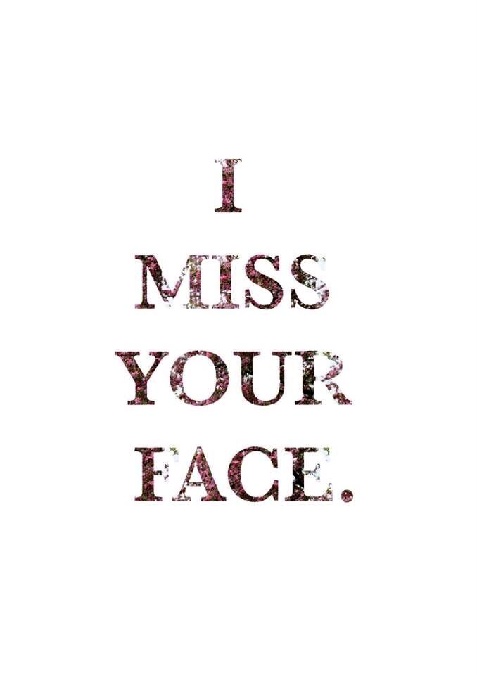 Missing Quotes : I miss you… Just saw you a couple hrs ago ...