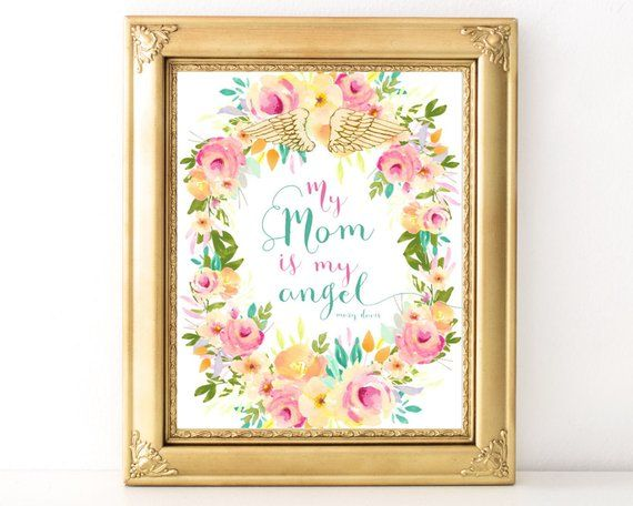 Mothers Day Quotes My Mom Is My Angel Print Every Day Spirit