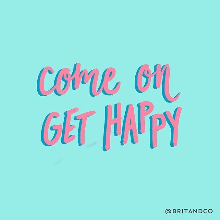 motivational quotes come on get happy quote omg quotes your