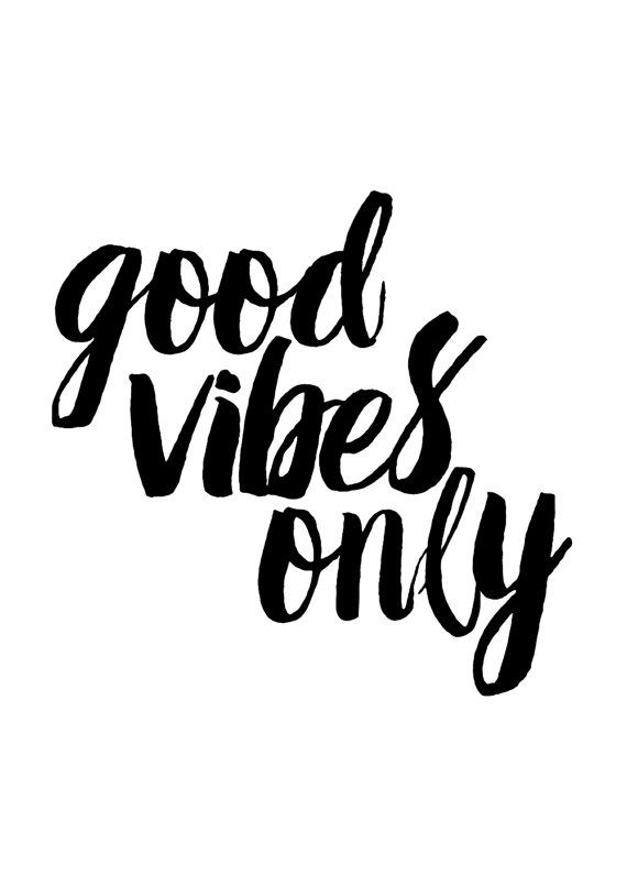 Top 26 Good Vibes Quotes Quoteshumorcom