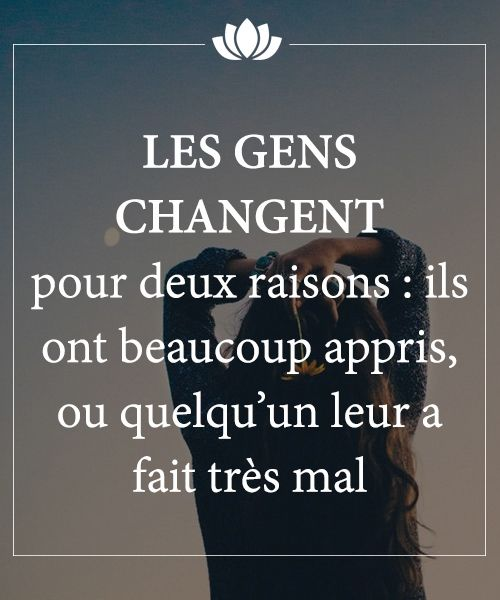 Positive Quotes Les Gens Changent Plus Omg Quotes Your