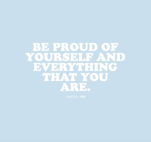 Motivational Quotes Be Proud Of Yourself Omg Quotes Your Daily